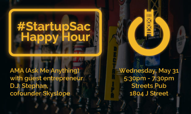 StartupSac Happy Hour AMA Returns May 31 with Skyslope Founder D.J. Stephan