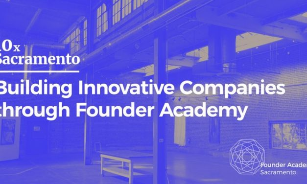 10X Sacramento: Building Innovative Companies through Founder Academy
