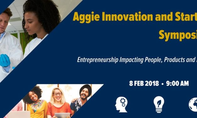 Aggie Innovation and Start-Up Symposium: Entrepreneurship Impacting People, Products, and Planet